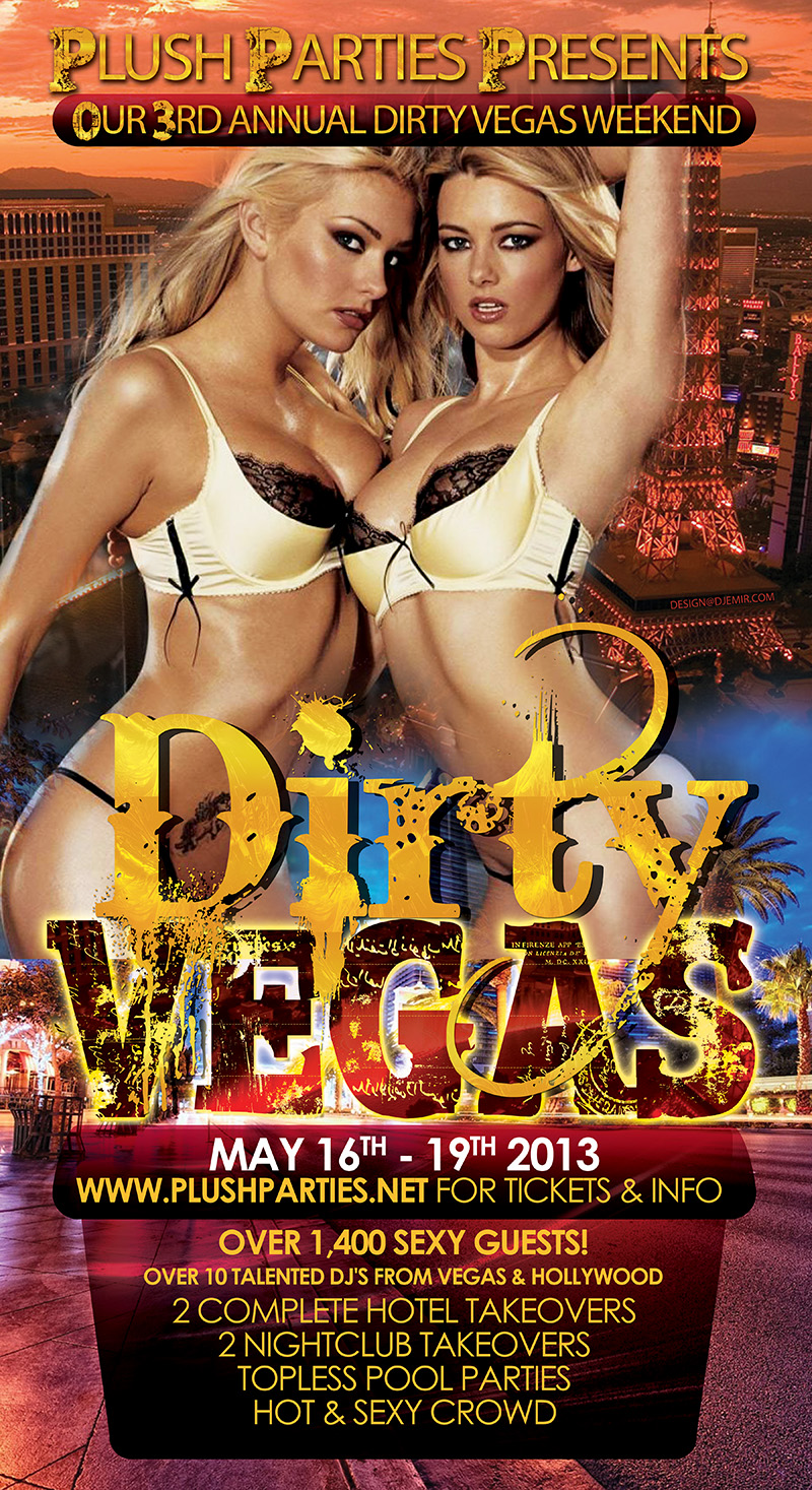 Plush Parties - Dirty Vegas Weekend - May 2013